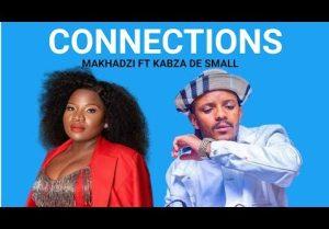 Makhadzi ft Kabza De Small – Connections Mp3 Download Fakaza