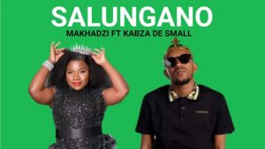 Makhadzi ft Kabza De Small – Shalungano Mp3 Download Fakaza