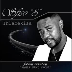 Sfiso S – Ihlabekisa Album Mp3 Download Fakaza