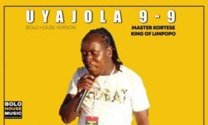 Uyajola 9-9 – Master Kortese King of Limpopo Mp3 Download