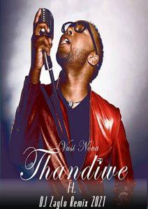 Vusi Nova – Thandiwe (DJ Zaylo Remix 2021) Mp3 Download Fakaza
