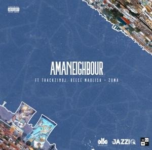 Ama Neighbour Mp3 Download Amapiano by Mr JazziQ Ft. Killer Kau, Reece Madlisa
