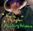 Kyle Meagher – Anything, Anymore Mp3 Download | 2021 Songs