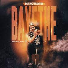 Mano Tsotsi – Bayethe Mp3 Download Fakaza