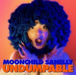 Moonchild Sanelly – Undumpable Mp3 Download Fakaza