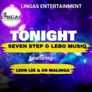 Seven Step & Lebo Musiq Tonight Ft Leon Lee, Dr Malinga Mp3 Download