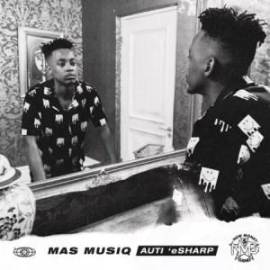 Mas Musiq Aut Esharp Amapiano New Album Mp3 Download 2021