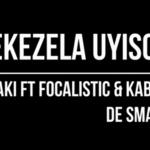 Msaki ft Kabza De Small & Focalistic Bekezela Uyisoja Mp3 Download