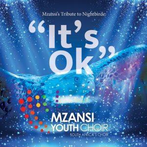 Mzansi Youth Choir – It's Ok (Tribute to Nightbirde) Mp3 Download