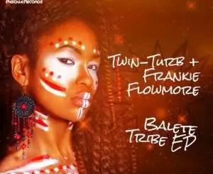 EP: Twin-Turb & Frankie Flow-More – Balete Tribe