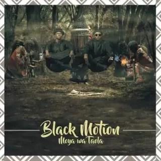 ALBUM: Black Motion – Moya Wa Taola (Spirit Of The Bones) (Zip File)