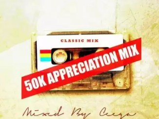 Ceega Wa Meropa - 50K Appreciation Mix