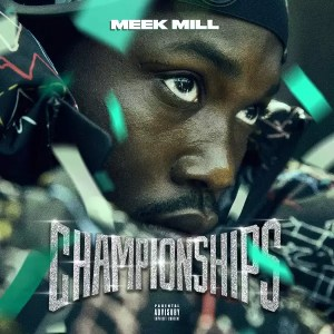 ALBUM: Meek Mill - Championships (Zip File)