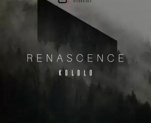 LP: Kololo – Renascence (Zip File)