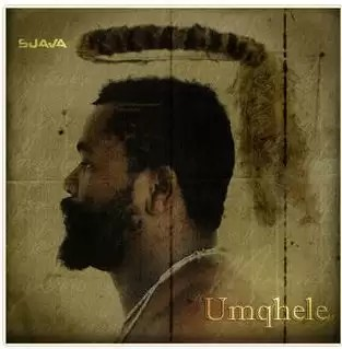 DOWNLOAD SJAVA – UMQHELE (ALBUM TRACKLIST)