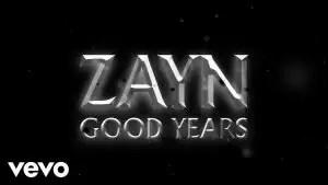 ZAYN – Good Years