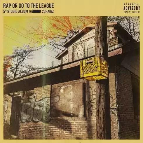 ALBUM: 2 Chainz – Rap or Go to the League (Zip File)