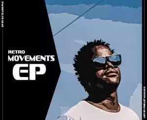 EP: DJ Tears PLK – Retro Movements (Zip file)