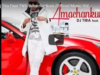 VIDEO: DJ Tira – Amachankura ft. TNS