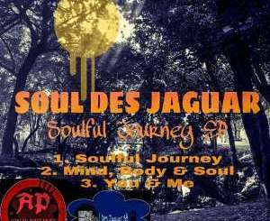 EP: Soul Des Jaguar – Soulful Journey (Zip File)