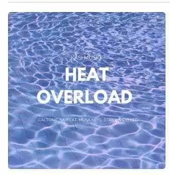 Caltonic SA – Heat Overload Ft. Musa Keys, Dtrill & Cyfred