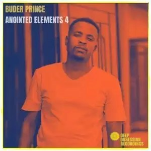 ALBUM: Buder Prince Anointed Elements 4