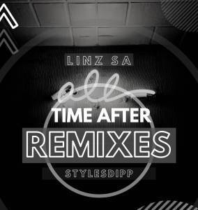 Linz SA & Stylesdipp – Time After Remixes (Part 2)