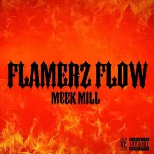 Meek Mill - Flamerz Flow