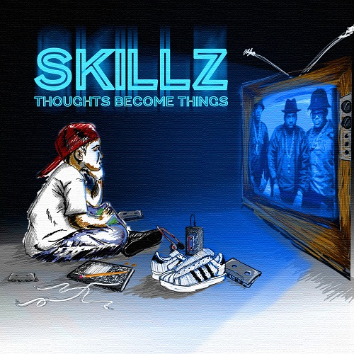 Skillz_Thoughts_Become_Things