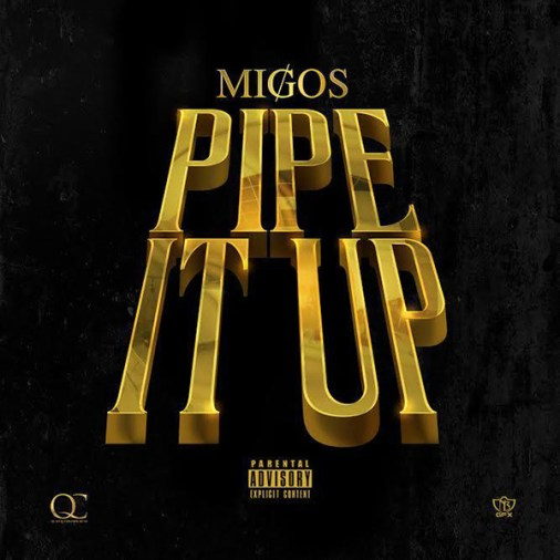 migos-pipe-it-up