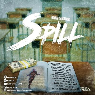 Bandz Cambando – The Spill   @BaBandz74 @DjSmokemixtapes