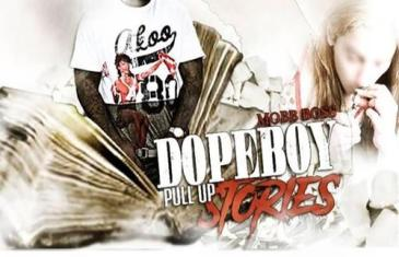 "Listen To Mobb Boss ""DopeBoy Pull Up Stories"" 
