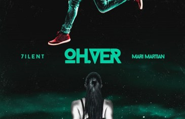 [Single] 7ilent x Mari Martian – OH.VER @7iLENT @LoveMariMartian