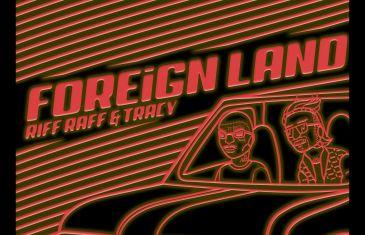 (Audio) RiFF RaFF feat. Lil Tracy – Foreign Land @JODYHiGHROLLER @tracyminajjjjj