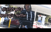 "(Video) Hustle God – ""Keep On Hating"" @iam_hustlegod"