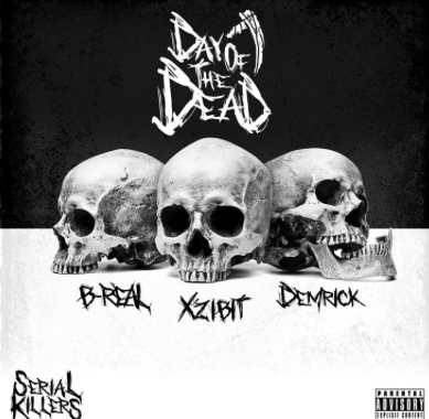 Xzibit, B-Real, & Demrick of The Serial Killers Release Highly Anticipated Album 'Day Of The Dead' @xzibit