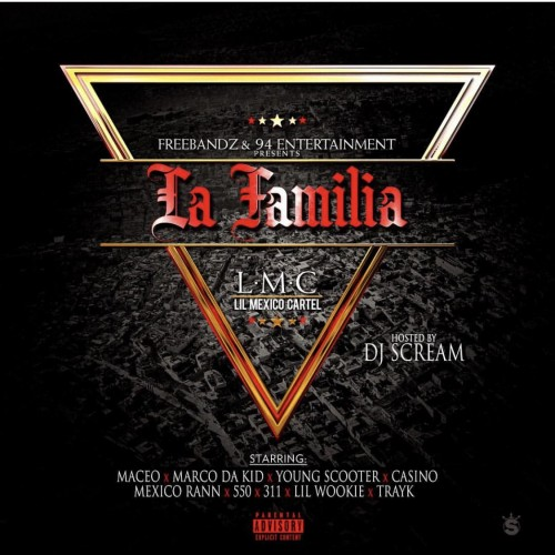 "(Mixtape) Maceo (@maceoworld) / Freebandz presents ""LAFAMILIA"" hosted by @djscream"