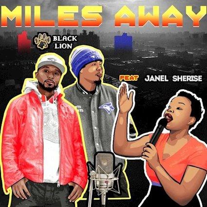 (Audio) Black Lion 'Miles Away' (Ft. Janel Sherise) @BlackLionEmpire