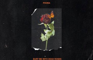 """(Album) Phora – """"Bury Me With Dead Roses"""" @PHORAONE"""