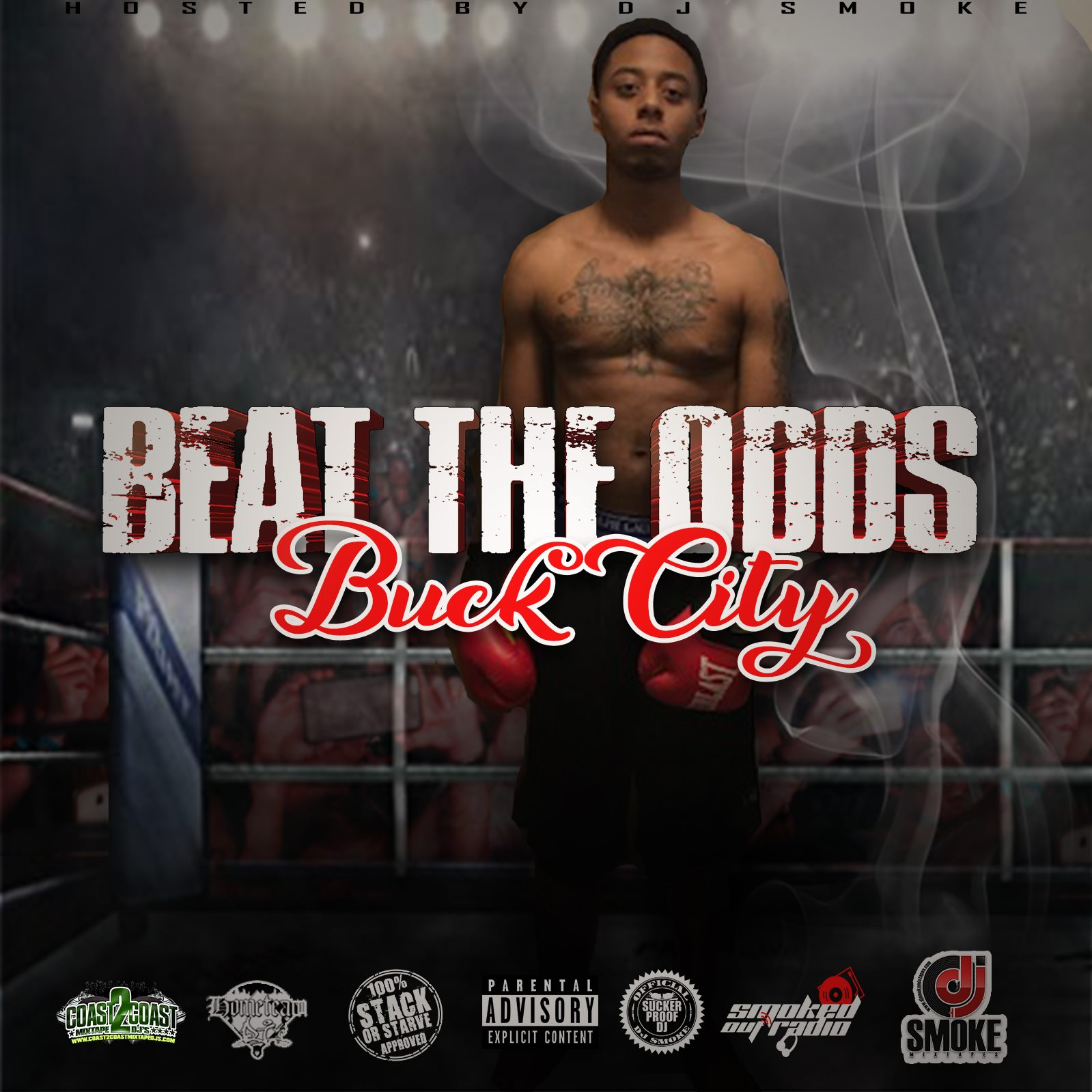 Buck City – Beat The Odds Hosted by @DjSmokeMixtapes