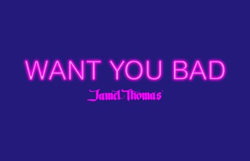 "(Audio) Jamel Thomas – ""Want You Bad"" @JamelThomasNDR"