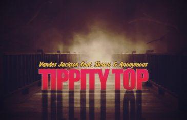 (Audio) Vandes Jackson – Tippity Top @vandesjackson_
