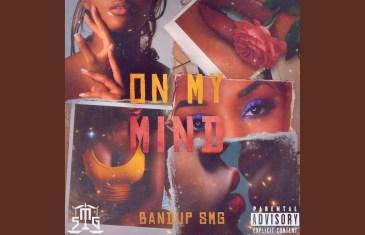 BandupSMG – On My Mind