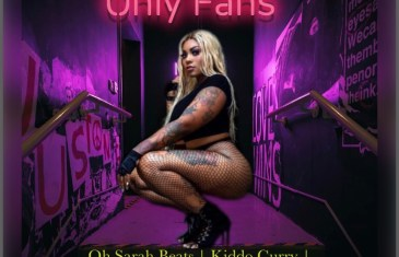 Oh Sarah Beats Ft. Kiddo Curry, Maxyboy, and T-Hood – Only Fans (Single)