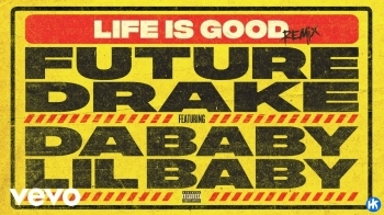 Future Ft Drake, DaBaby, Lil Baby- Life Is Good (Remix)
