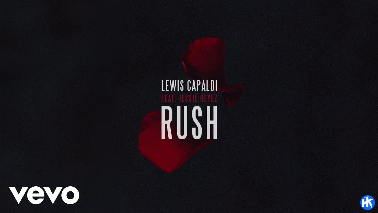 Lewis Capaldi - Rush ft. Jessie Reyez