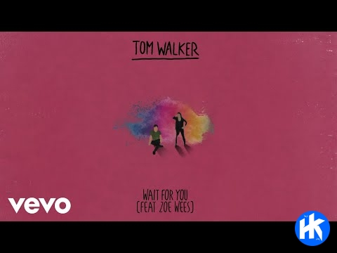 Tom Walker ft Zoe Wees - Wait for You