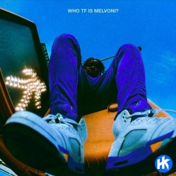 [Album] MELVONI - WHO TF IS MELVONI EP