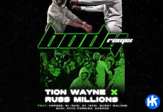 Tion Wayne x Russ Millions – Body 2 ft Arrdee, 3x3E1 & ZT, Bugzy Malone, Fivio Foreign, Darkoo, Buni