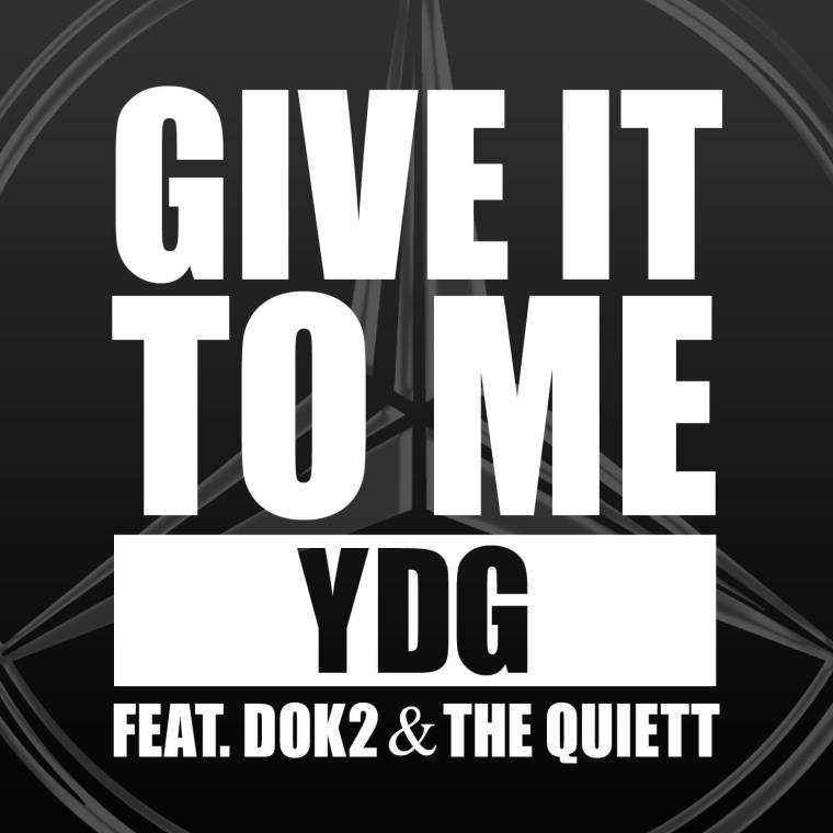 YDG - Give It To Me (Feat. Dok2, The Quiett) cover